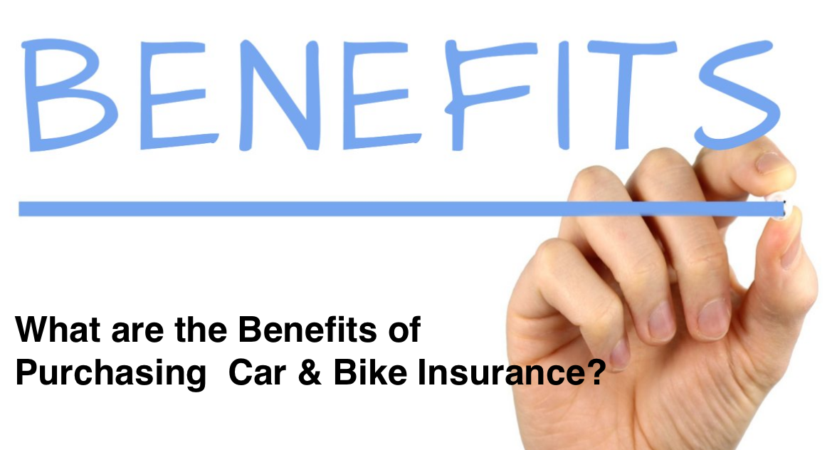 What are the Benefits of Purchasing Car & Bike Insurance?